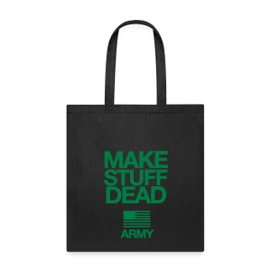 US ARMY: MAKE STUFF DEAD Tote Bag - Tote Bag