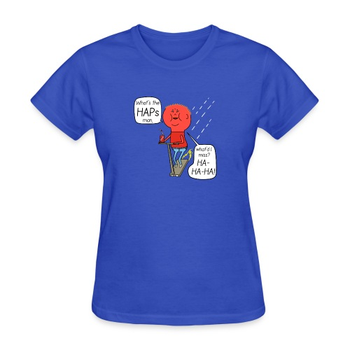 Turbo Fantasy - Whats the Haps, man - Women's T-Shirt