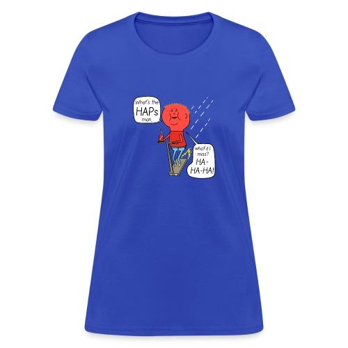 Turbo Fantasy - Whats the Haps, man - Women's T-Shirt