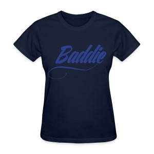 BADDIE - OMG GIRLZ  - Women's T-Shirt