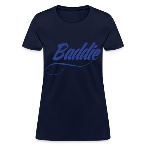 BADDIE - OMG GIRLZ  - Women's T-Shirt