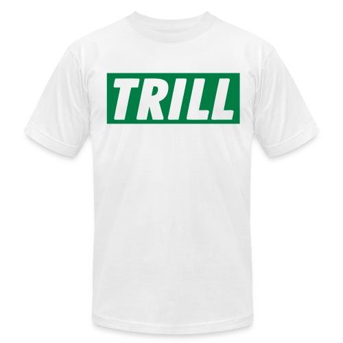 Trill Tshirt - Men's  Jersey T-Shirt