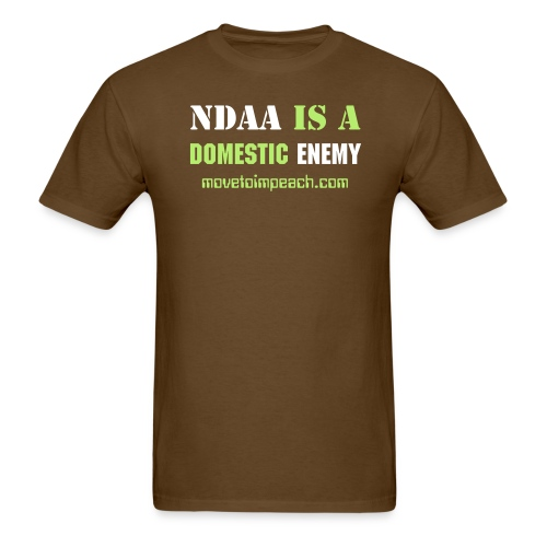 NDAA is a DOMESTIC ENEMY - Men's T-Shirt