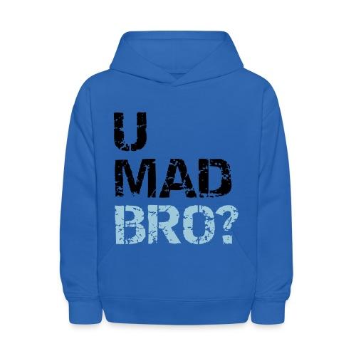 U MAD BRO? - Kids' Hoodie