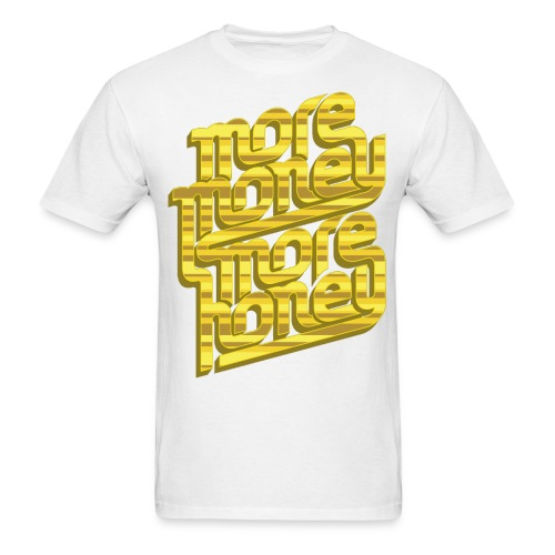 More Money More Honey - Men's T-Shirt
