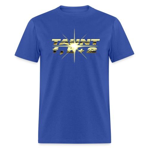 TAUNT - Men's T-Shirt