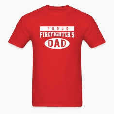 Proud Firefighter's Dad T-Shirts