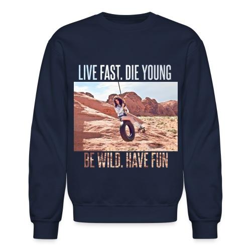 Live Fast Sweatshirt - Crewneck Sweatshirt