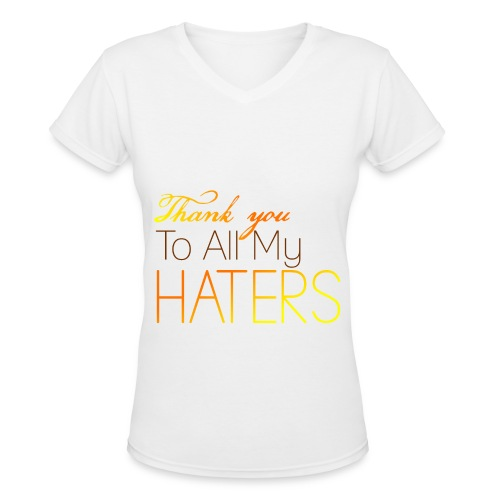 Thank you to all my haters women's t-shirt: Orange, brown and yellow - Women's V-Neck T-Shirt