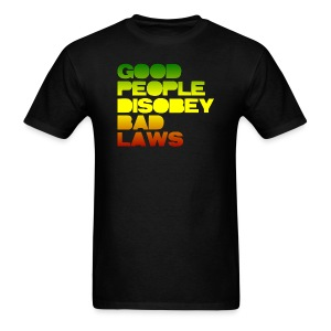 Good People Disobey Bad Laws - Men's T-Shirt