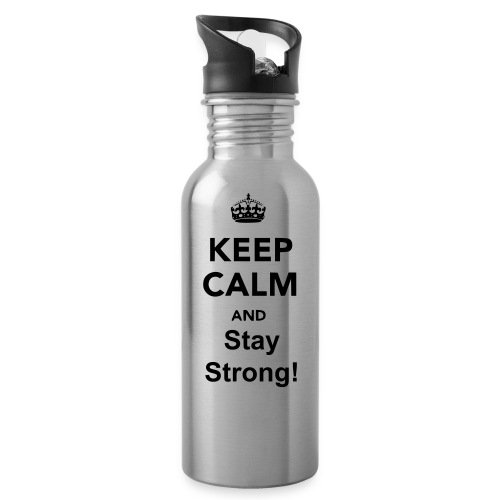 Keep calm and stay strong water bottle! - Water Bottle