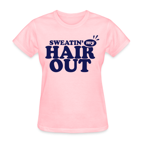 Sweatin' My Hair Out - Dark Blue Type - Women's T-Shirt
