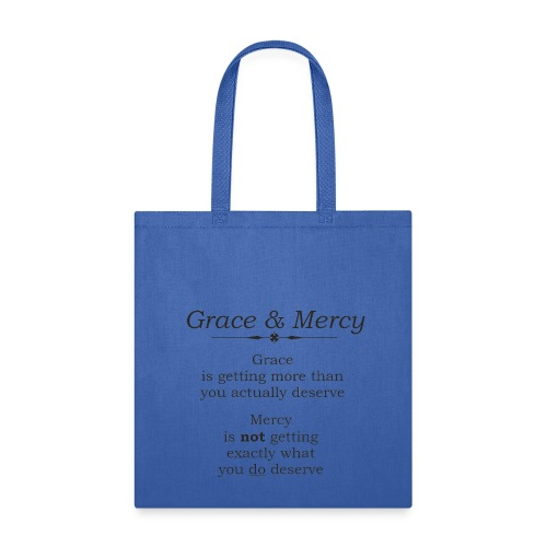 Grace and Mercy Tote - Tote Bag