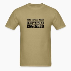 Feel Safe at Night. Sleep with an Engineer T-Shirts