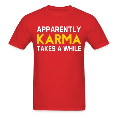 Karma Takes A While - Red - Men's T-Shirt