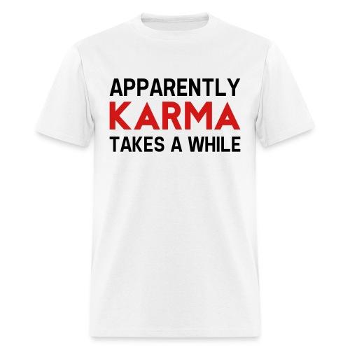 Karma Takes A While - White - Men's T-Shirt