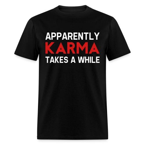 Karma Takes A While - Black - Men's T-Shirt