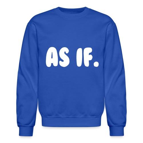 As if - Crewneck Sweatshirt