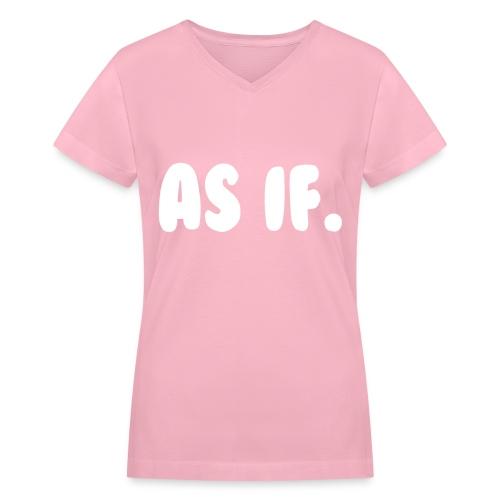 As if - Women's V-Neck T-Shirt
