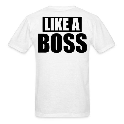 Like A Boss  - Men's T-Shirt