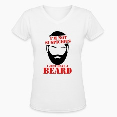 I'm not suspicious I just have a BEARD! funny joke Women's T-Shirts