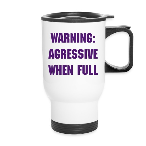 Agressive Coffe Mug - Travel Mug