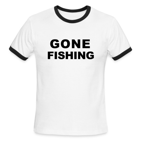 Gone Fishing - Men's Ringer T-Shirt