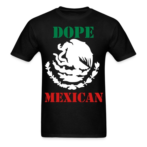 DOPE MEXICAN - Men's T-Shirt