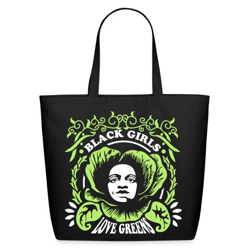Black Girls Love Greens Tote (2 color) - Eco-Friendly Cotton Tote