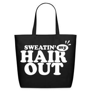 Sweatin' My Hair Out Tote Bag (White Type) - Eco-Friendly Cotton Tote