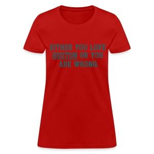 Boston or Wrong - Women's T-Shirt