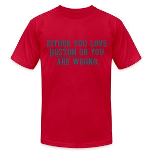 Boston or Wrong - Men's T-Shirt by American Apparel