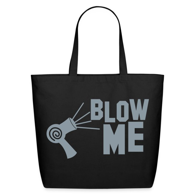 "Eco Friendly Tote Black w/ ""Blow Me"" in silver"