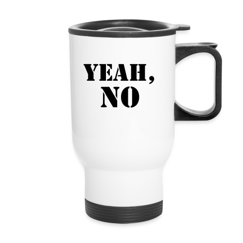 yeah no - Travel Mug