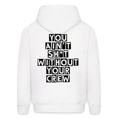2NE1 You Ain't Sh*it Without Your Crew Hoodie - Men's Hoodie