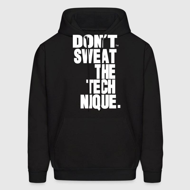 DON'T SWEAT THE TECHNIQUE Hoodies - Men's Hoodie