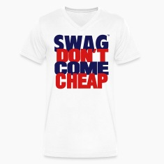 SWAG DON'T COME CHEAP T-Shirts