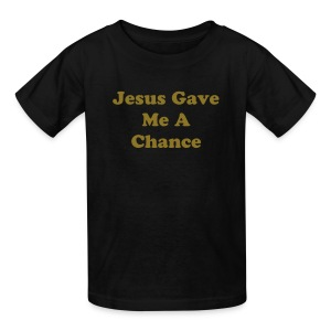 Jesus Gave Me A Chance - Kids' T-Shirt