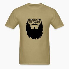 Bearded for your Pleasure T-Shirts