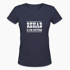 Rehab is for Quitters Women's T-Shirts