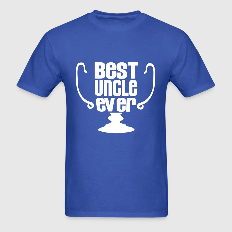 best uncle ever T Shirt   Spreadshirt