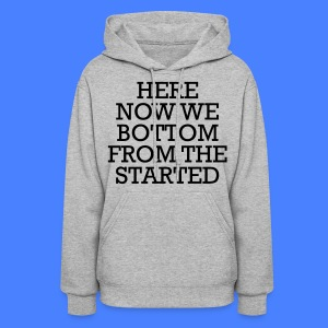Started From The Bottom Now We Here Hoodies - Women's Hoodie