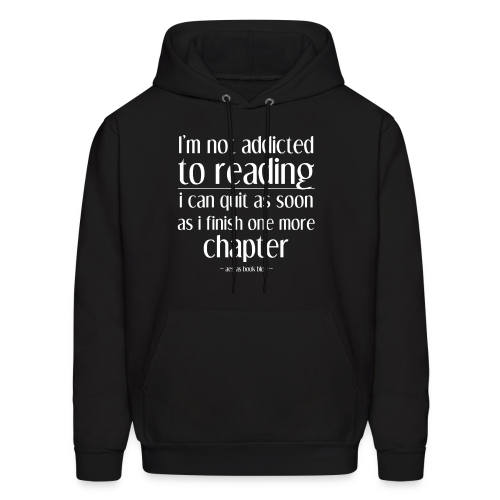 I'm not addicted to reading (WHITE).png - Men's Hoodie