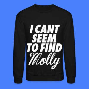 I Can't Seem To FInd Molly Long Sleeve Shirts - Crewneck Sweatshirt
