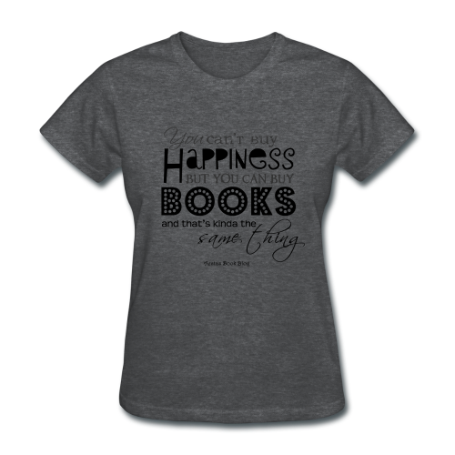 You can't buy happiness but you can buy books (BLA - Women's T-Shirt