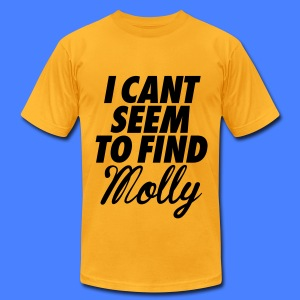 I Can't Seem To FInd Molly T-Shirts - Men's T-Shirt by American Apparel
