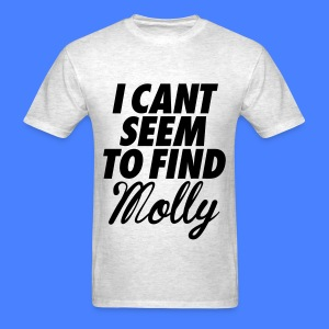 I Can't Seem To FInd Molly T-Shirts - Men's T-Shirt