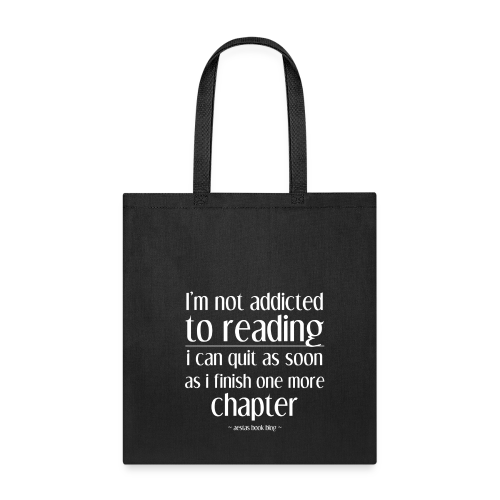 I'm not addicted to reading (WHITE).png - Tote Bag