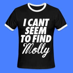 I Can't Seem To FInd Molly T-Shirts - Men's Ringer T-Shirt