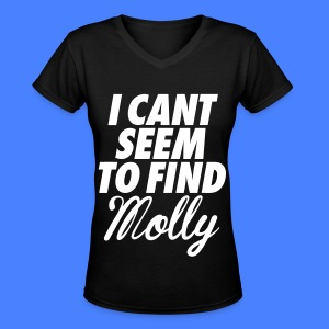 I Can't Seem To FInd Molly Women's T-Shirts - Women's V-Neck T-Shirt